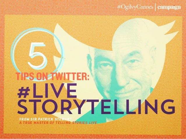 5 #LIVE STORYTELLING tips on TWITTER: FROM SIR PATRICK STEWART A TRUE MASTER OF TELLING STORIES LIVE