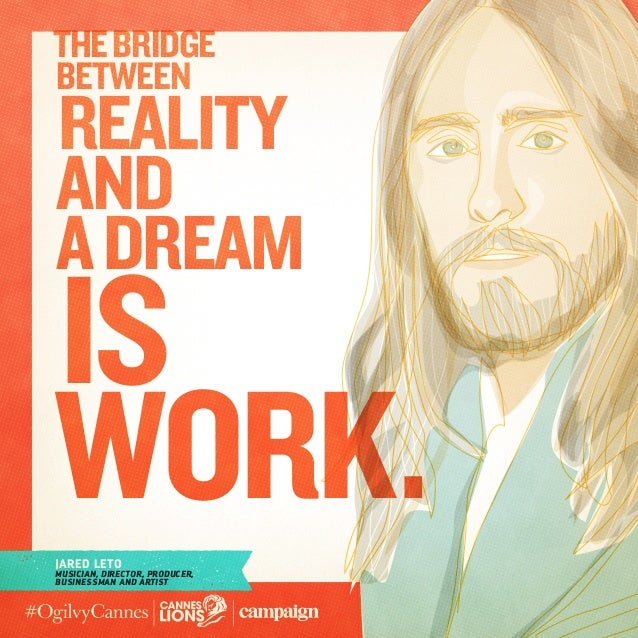 6 Quotes from Jared Leto at #CannesLions #OgilvyCannes  Slide 2