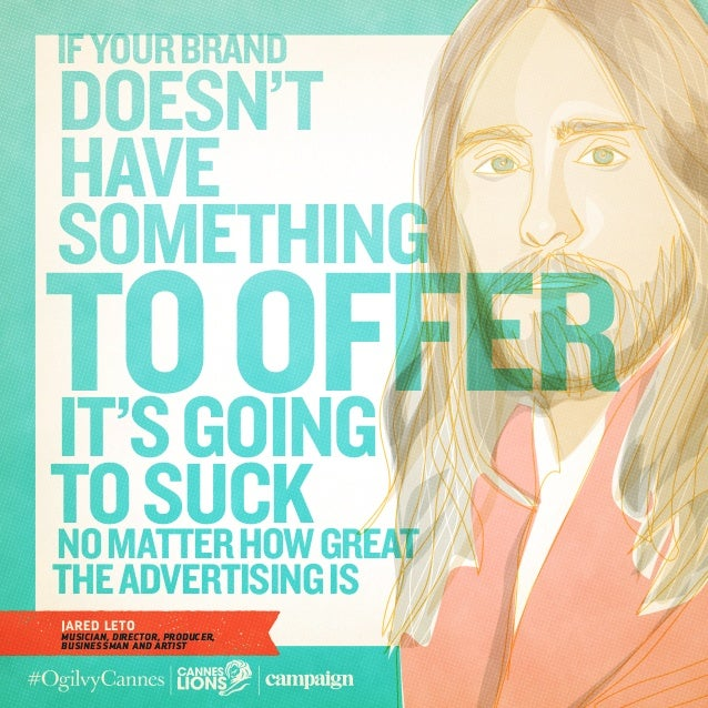 6 Quotes from Jared Leto at #CannesLions #OgilvyCannes  Slide 3