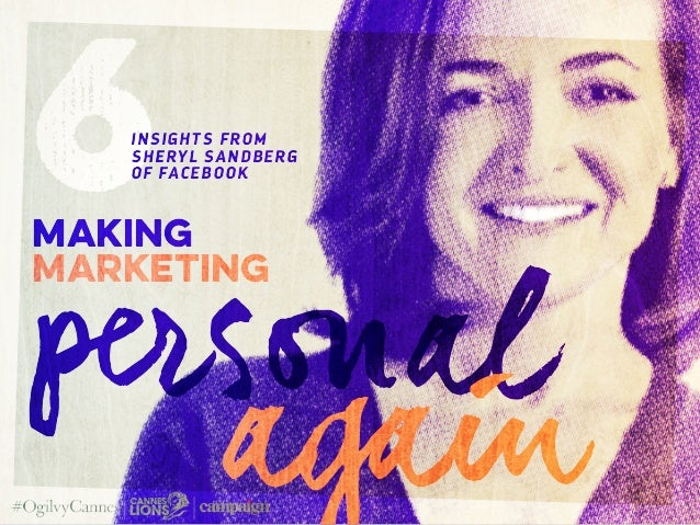 personalagain making Marketing 6insights from SHERYL SANDBERG of FACEBOOK