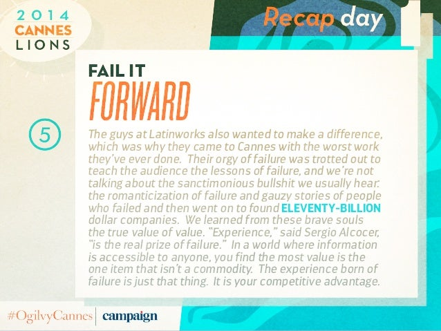 Recap day L i o n s Cannes 2 0 1 4 1fail it forwardThe guys at Latinworks also wanted to make a difference, which was why ...