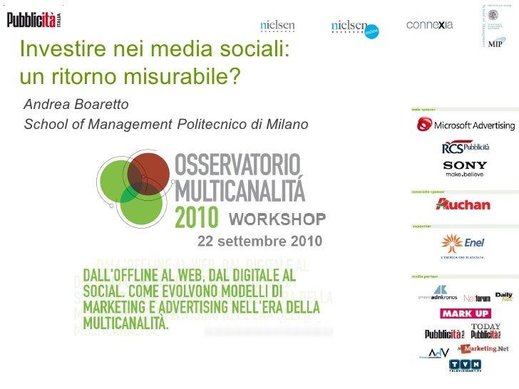 Investire nei media sociali: un ritorno misurabile? Andrea Boaretto Head of Marketing Projects School of Management Polite...