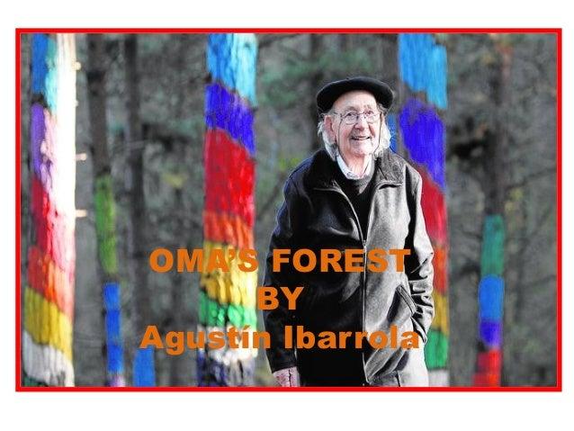 OMA'S FOREST BY Agustín Ibarrola