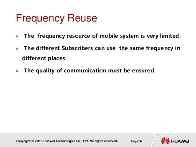 Copyright © 2010 Huawei Technologies Co., Ltd. All rights reserved. Page16 Frequency Reuse  The frequency resource of mob...