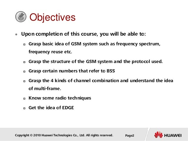 Copyright © 2010 Huawei Technologies Co., Ltd. All rights reserved. Page2 Objectives  Upon completion of this course, you...