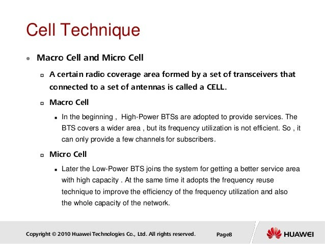 Copyright © 2010 Huawei Technologies Co., Ltd. All rights reserved. Page8 Cell Technique  Macro Cell and Micro Cell  A c...