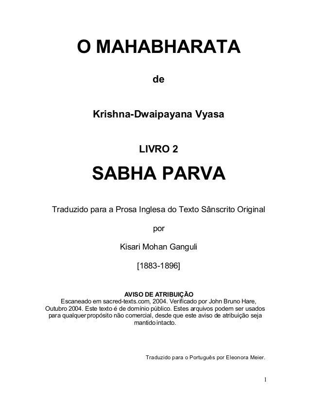 O MAHABHARATA de Krishna-Dwaipayana Vyasa LIVRO 2 SABHA PARVA Traduzido para a Prosa Inglesa do Texto Sânscrito Original p...