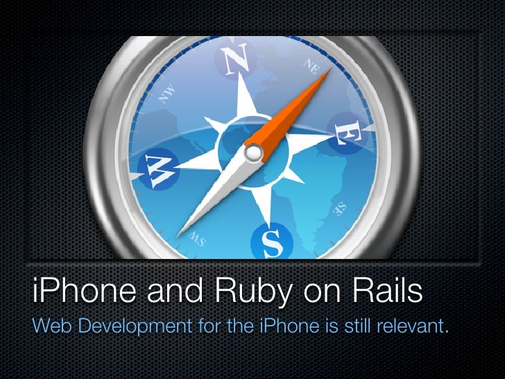 iPhone and Ruby on Rails Web Development for the iPhone is still relevant.