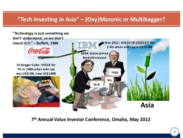"""Tech Investing in Asia"" – (Oxy)Moronic or Multibagger?""Technology is just something wedon't understand, so we don'tinvest..."