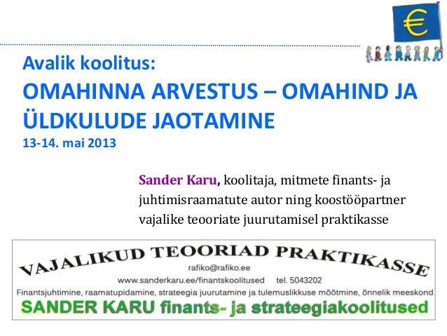 Sander Karu, koolitaja, mitmete finants- jajuhtimisraamatute autor ning koostööpartnervajalike teooriate juurutamisel prak...