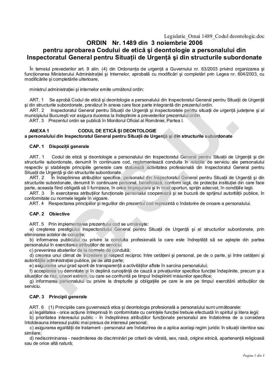 Legislatie_Omai 1489_Codul deontologic.doc Pagina 1 din 3 ORDIN Nr. 1489 din 3 noiembrie 2006 pentru aprobarea Codului de ...