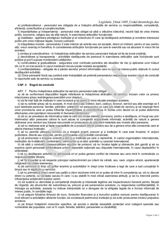 Legislatie_Omai 1489_Codul deontologic.doc Pagina 2 din 3 e) profesionalismul - personalul are obligaţia de a îndeplini at...