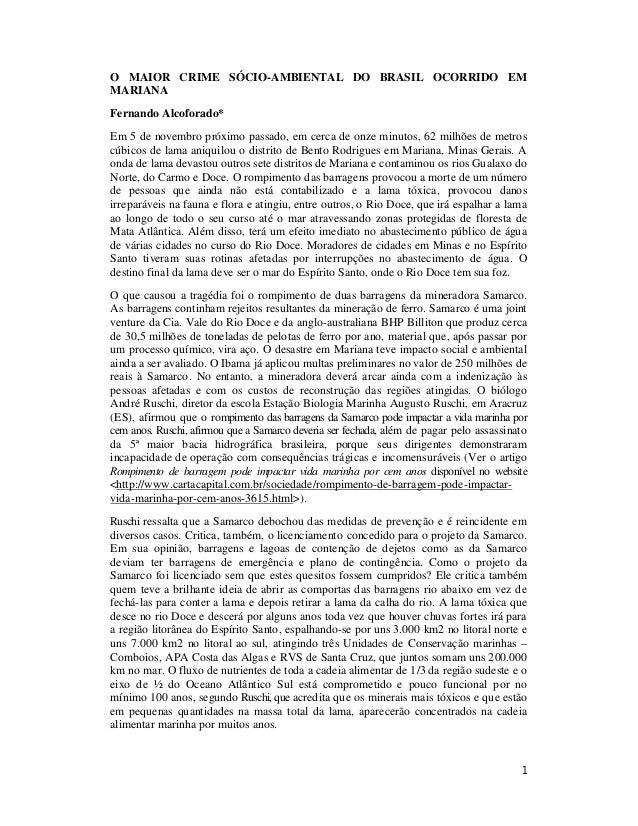 1 O MAIOR CRIME SÓCIO-AMBIENTAL DO BRASIL OCORRIDO EM MARIANA Fernando Alcoforado* Em 5 de novembro próximo passado, em ce...