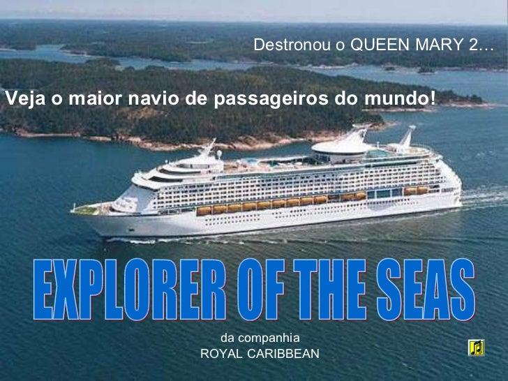 Veja o maior navio de passageiros do mundo! EXPLORER OF THE SEAS da companhia ROYAL CARIBBEAN Destronou o QUEEN MARY 2…