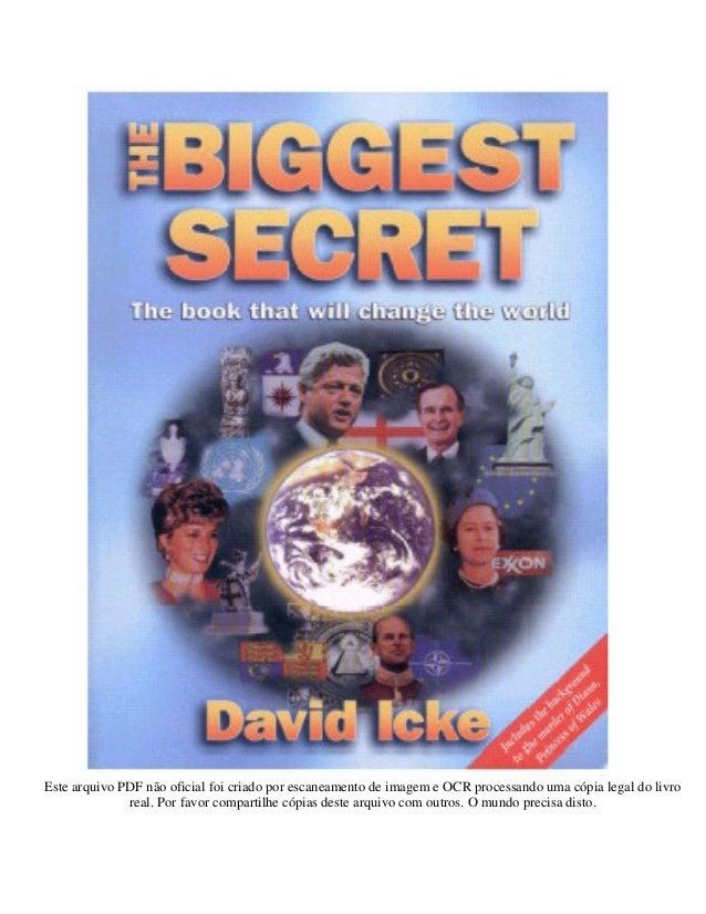 O maior segredo o livro que mudar o mundo david icke este arquivo pdf no oficial foi criado por escaneamento de imagem e ocr processando uma cpia fandeluxe Image collections