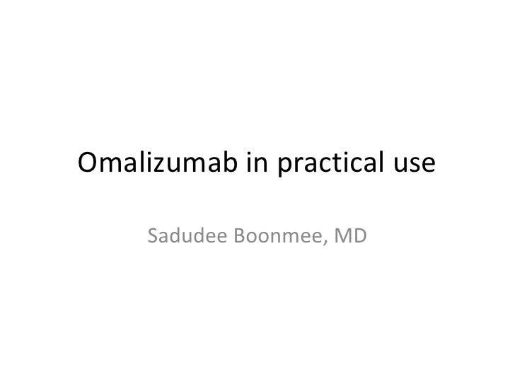 Omalizumab in practical use     Sadudee Boonmee, MD