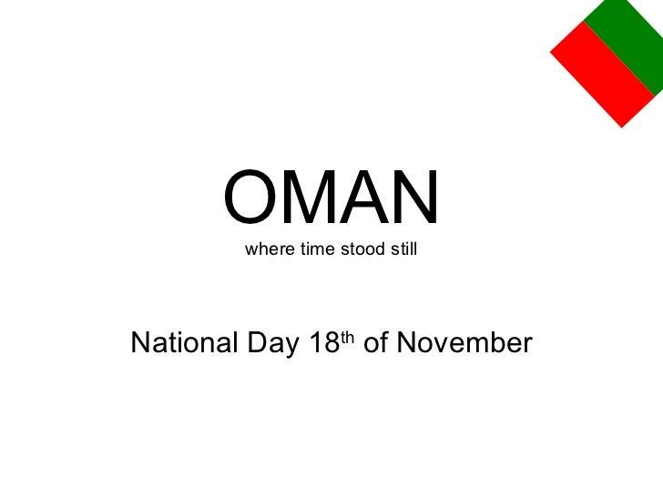 OMAN where time stood still National Day 18 th  of November