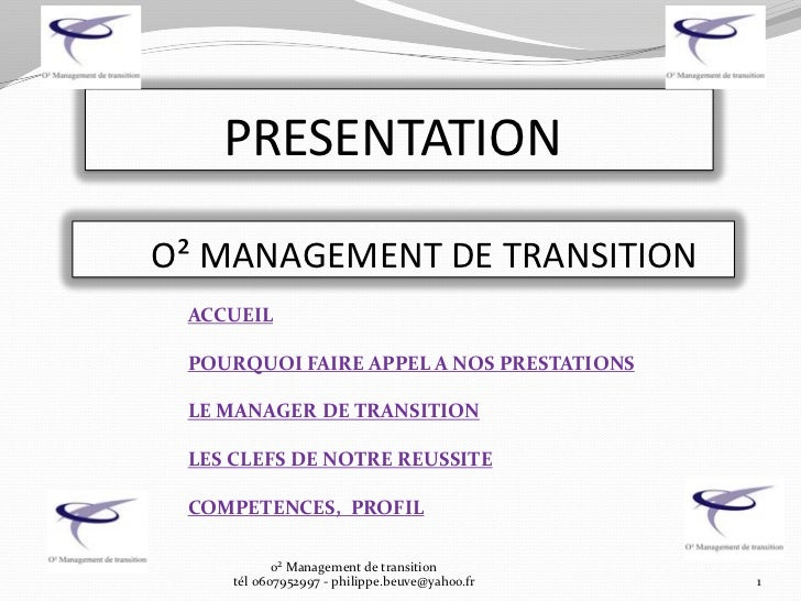 PRESENTATIONO² MANAGEMENT DE TRANSITION ACCUEIL POURQUOI FAIRE APPEL A NOS PRESTATIONS LE MANAGER DE TRANSITION LES CLEFS ...