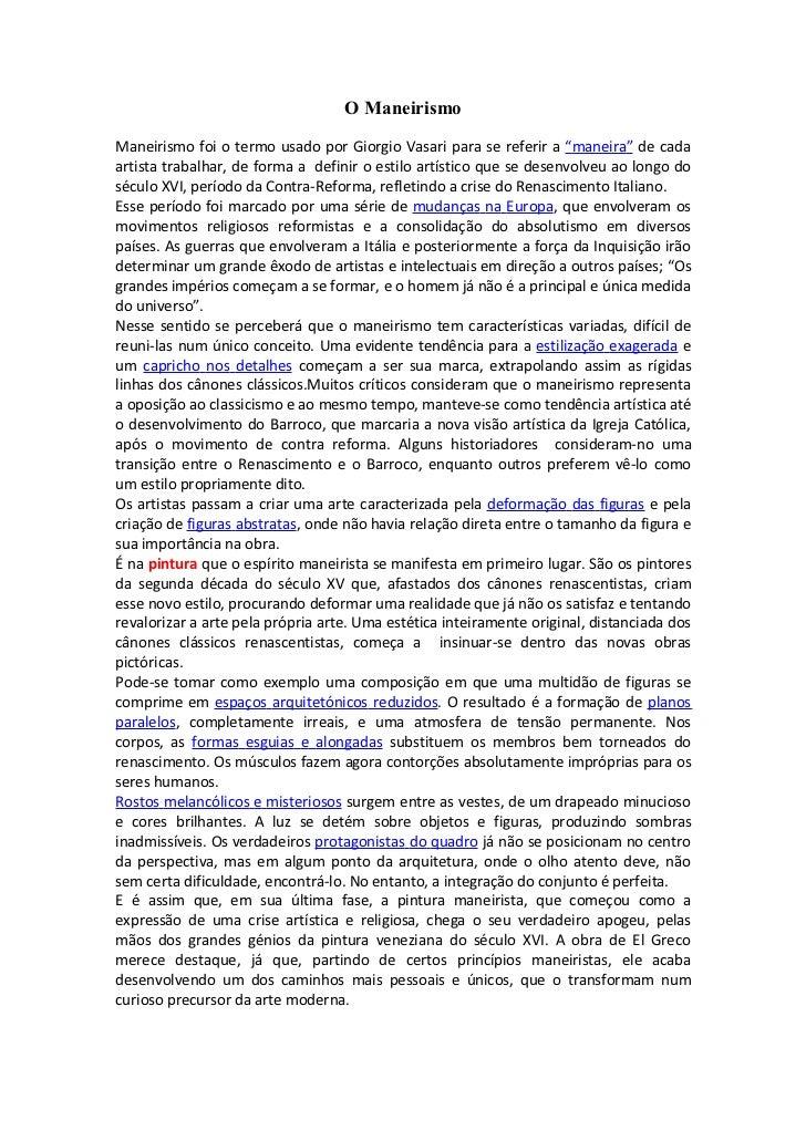 """O ManeirismoManeirismo foi o termo usado por Giorgio Vasari para se referir a """"maneira"""" de cadaartista trabalhar, de forma..."""