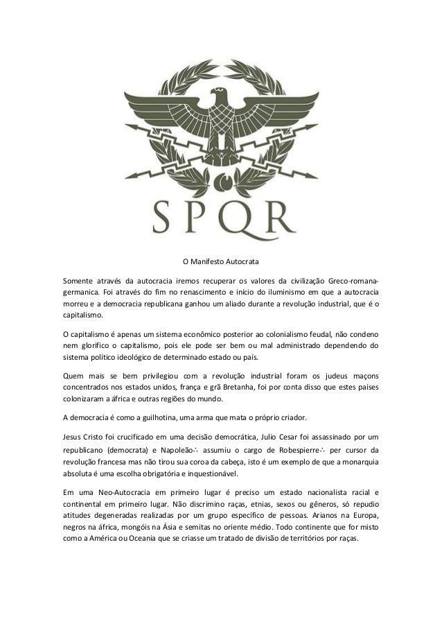 O Manifesto Autocrata Somente através da autocracia iremos recuperar os valores da civilização Greco-romana- germanica. Fo...