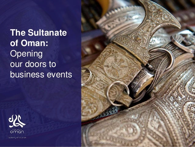 The Sultanate of Oman: Opening our doors to business events