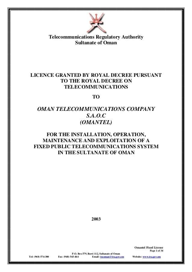 Telecommunications Regulatory Authority Sultanate of Oman Omantel Fixed License Page 1 of 34 P.O. Box 579, Ruwi 112, Sulta...