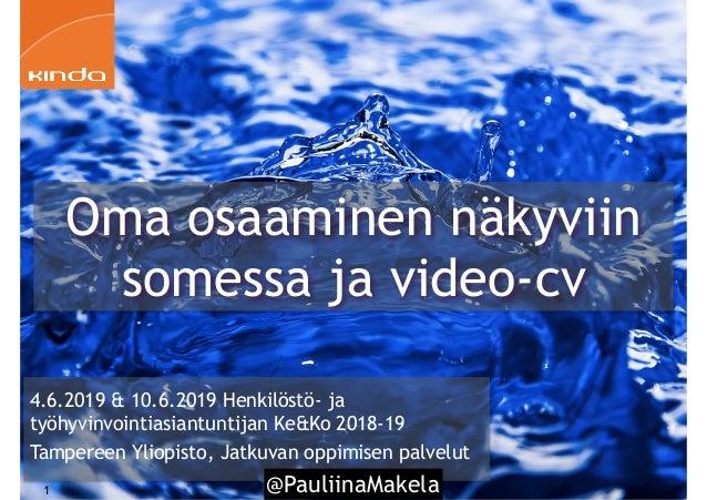 @PauliinaMakela!1 4.6.2019 & 10.6.2019 Henkilöstö- ja työhyvinvointiasiantuntijan Ke&Ko 2018-19 Tampereen Yliopisto, Jatku...