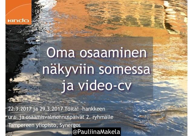 @PauliinaMakela1 22.3.2017 ja 29.3.2017 Töitä! -hankkeen ura- ja osaamisvalmennuspäivät 2. ryhmälle Tampereen yliopisto, S...