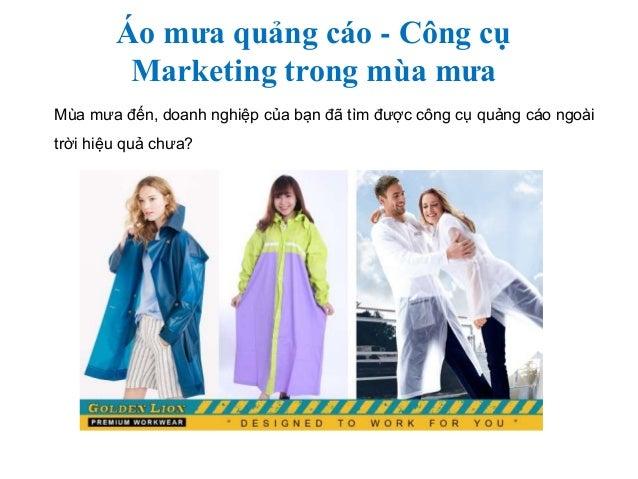 Áo mưa quảng cáo - Công cụ Marketing trong mùa mưa Mùa mưa đến, doanh nghiệp của bạn đã tìm được công cụ quảng cáo ngoài t...