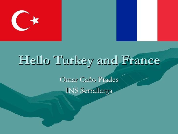 Hello Turkey and France Omar Caño Prades INS Serrallarga