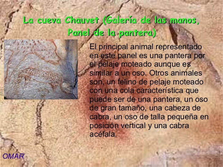 La cueva Chauvet (Galería de las manos,             Panel de la pantera)                 El principal animal representado ...
