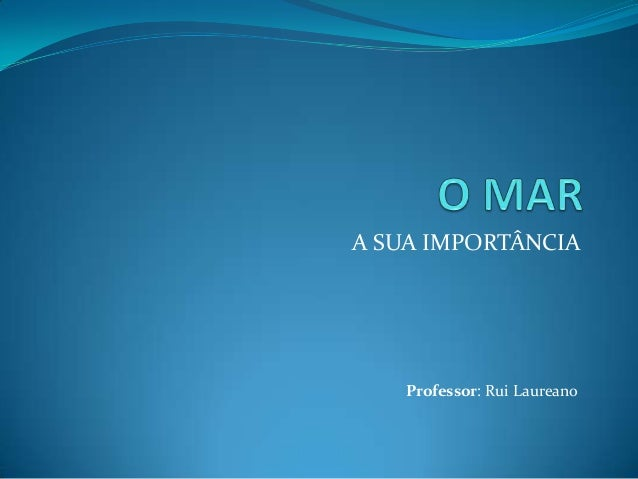 A SUA IMPORTÂNCIA  Professor: Rui Laureano