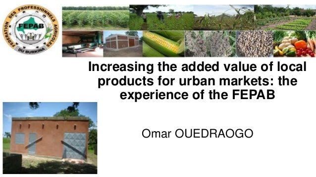 Increasing the added value of local products for urban markets: the experience of the FEPAB Omar OUEDRAOGO
