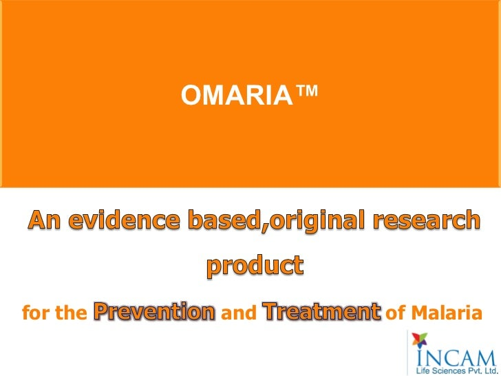 OMARIA™for the     and     of Malaria