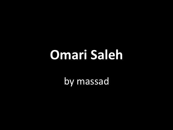Omari Saleh  by massad