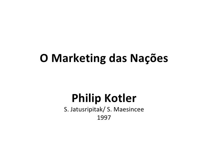 O Marketing das Nações      Philip Kotler    S. Jatusripitak/ S. Maesincee                 1997