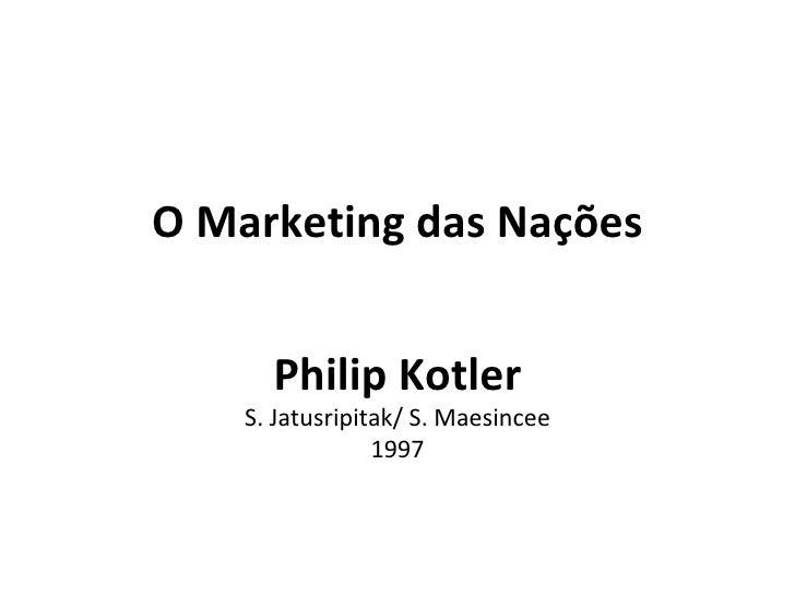O Marketing das Nações      Philip Kotler    S. Jatusripitak/ S. Maesincee                 1997