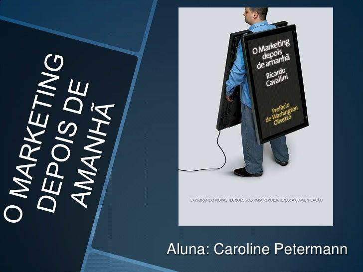 Aluna: Caroline Petermann