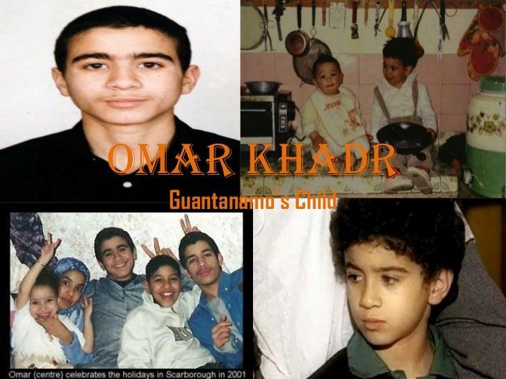 "Omar Khadr  Guantanamo""s Child"