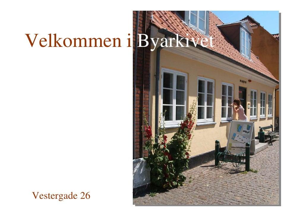 Velkommen i Byarkivet                     www.koegearkiv.dk Vestergade 26