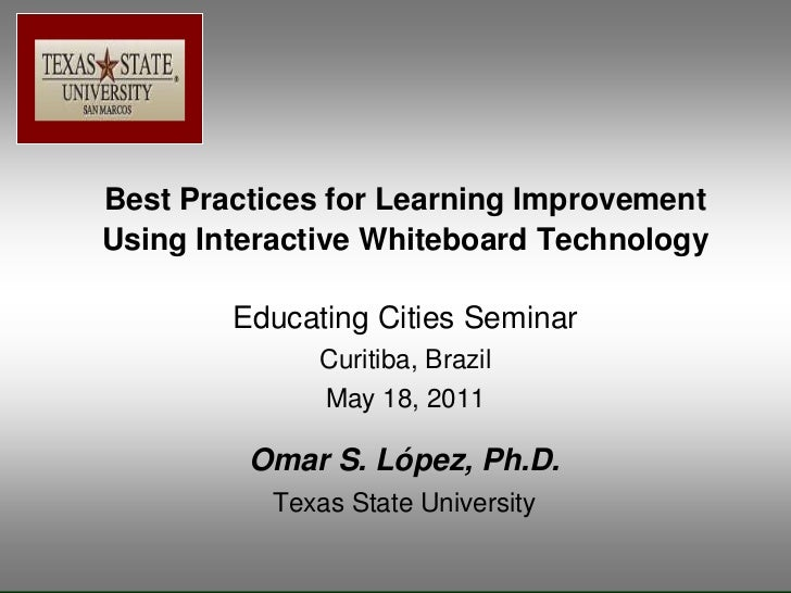 Best Practices for Learning ImprovementUsing Interactive Whiteboard Technology        Educating Cities Seminar            ...