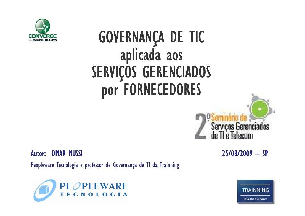 GOVERNANÇA DE TIC                                 aplicada aos                            SERVIÇOS GERENCIADOS            ...