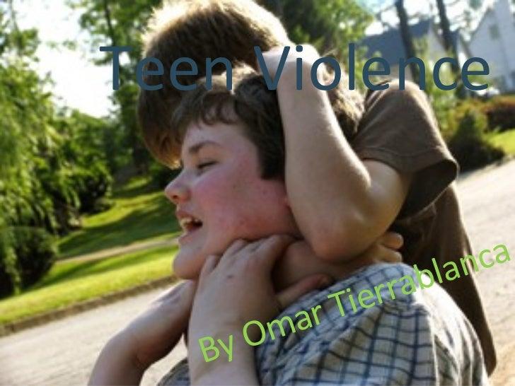 Teen Violence By Omar Tierrablanca