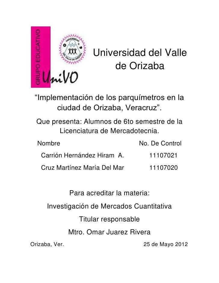"""Universidad del Valle                           de Orizaba """"Implementación de los parquímetros en la       ciudad de Oriza..."""