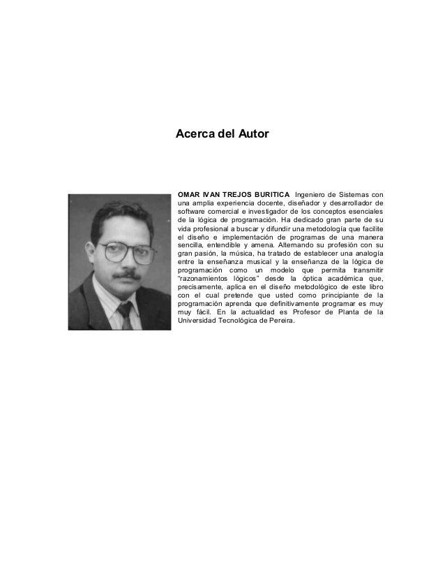 Acerca del AutorOMAR IVAN TREJOS BURITICA Ingeniero de Sistemas conuna amplia experiencia docente, diseñador y desarrollad...