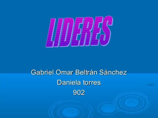 Gabriel Omar Beltrán SánchezGabriel Omar Beltrán Sánchez Daniela torresDaniela torres 902902