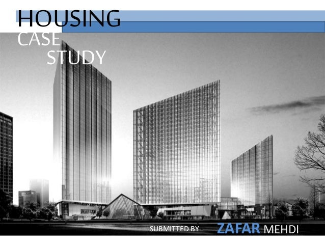 HOUSING CASE SUBMITTED BY - ZAFAR MEHDI STUDY