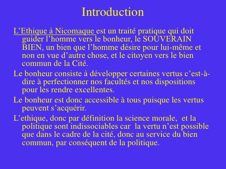 Introduction<br />L'Ethique à Nicomaqueest un traité pratique qui doit guider l'homme vers le bonheur, le SOUVERAIN BIEN, ...