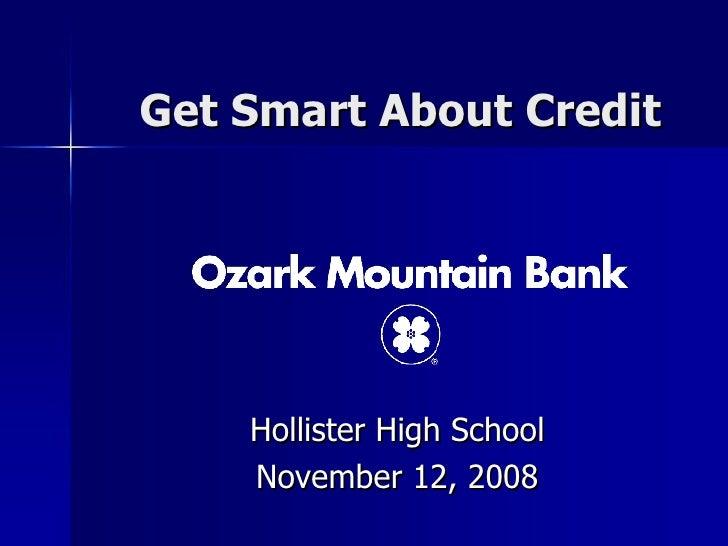 Get Smart About Credit Hollister High School November 12, 2008