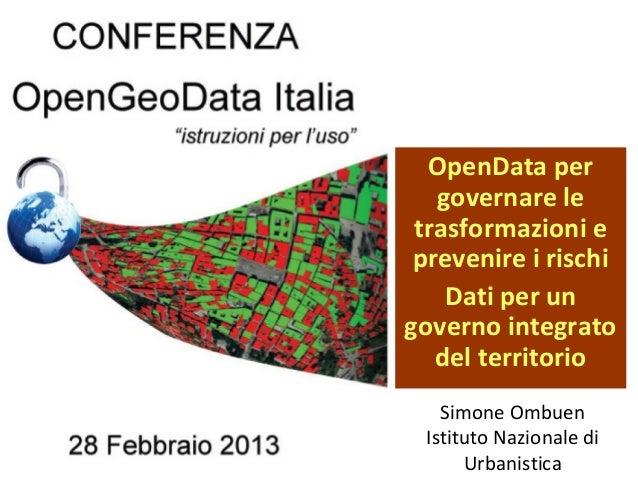 OpenData per   governare le trasformazioni e prevenire i rischi    Dati per ungoverno integrato   del territorio   Simone ...